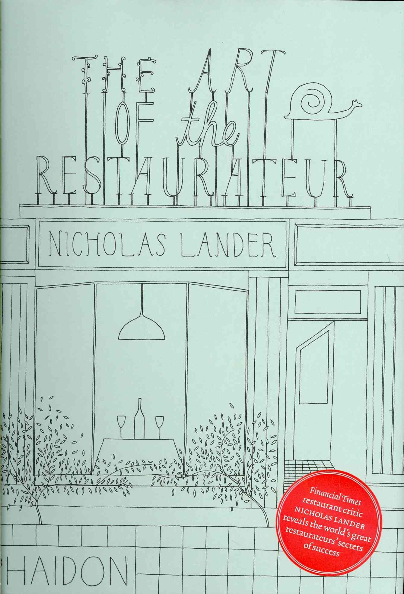 The Art of the Restaurateur By Lander, Nicholas